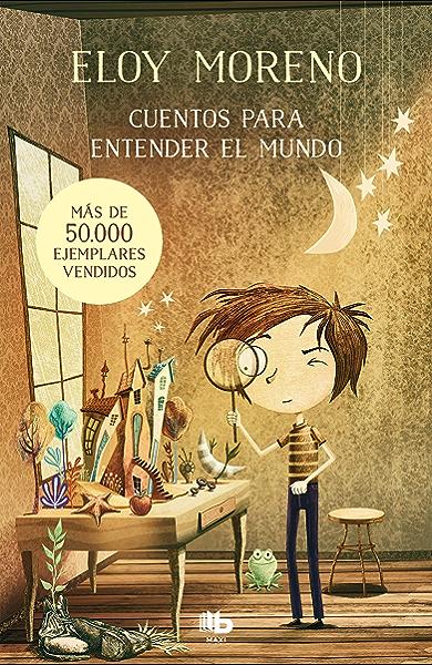 Cuentos para entender el mundo eBook: Moreno, Eloy: Amazon.es: Tienda Kindle