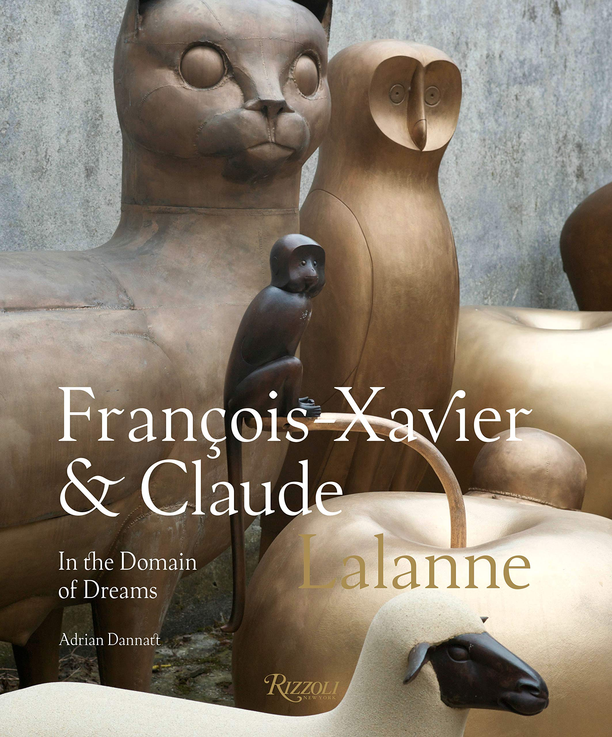 Francois-Xavier and Claude Lalanne: In the Domain of Dreams by Rizzoli