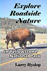 Explore Roadside Nature: in Yellowstone National Park Kindle Edition