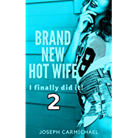 Brand New Hot Wife: I finally did it! 2 (English Edition)