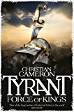 Tyrant: Force of Kings (Tyrant series Book 6)