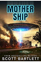Mother Ship: An Alien Invasion Book Kindle Edition