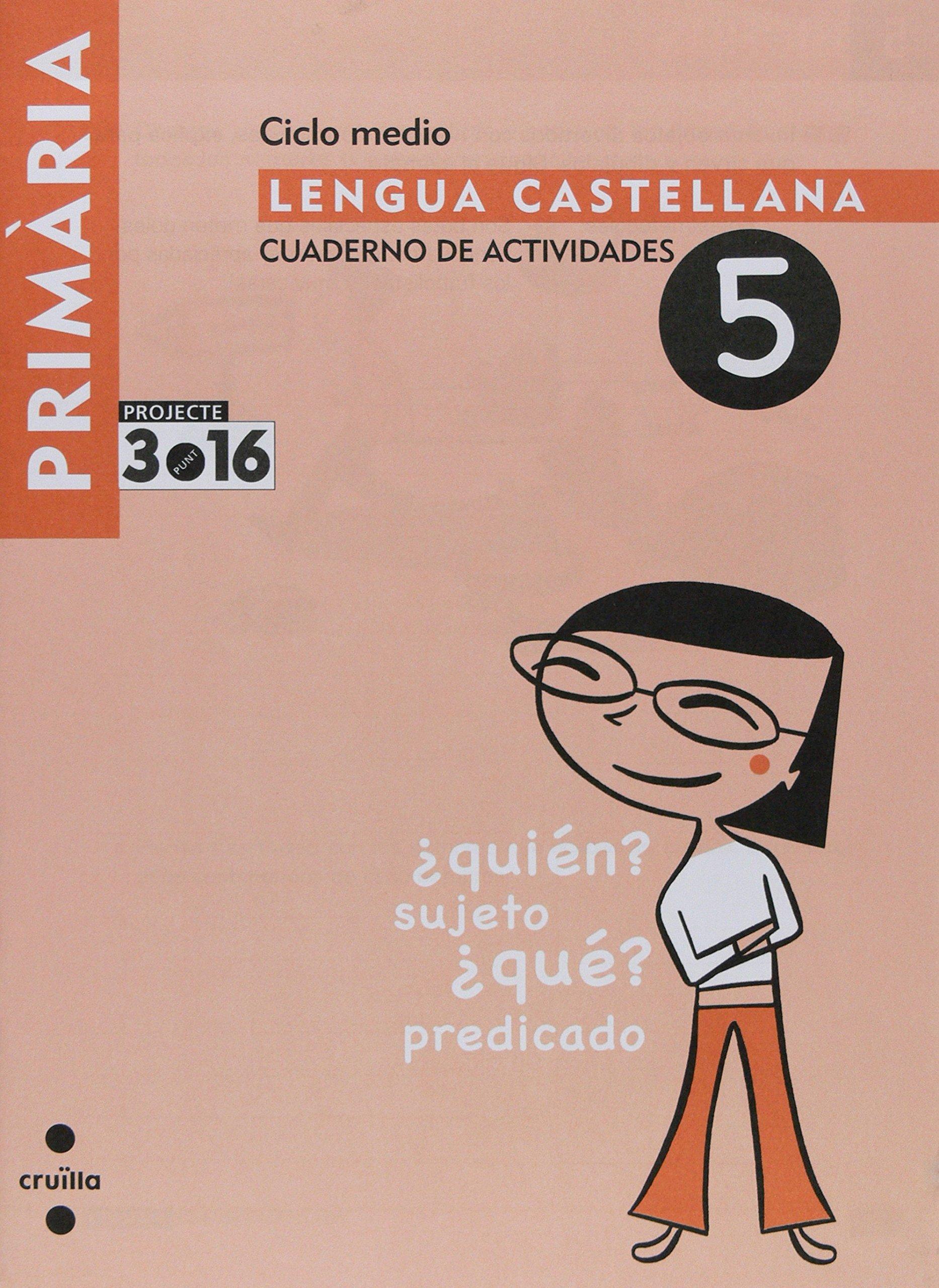 Lengua castellana. Cuaderno de actividades 5. Ciclo medio. Projecte 3.16 - 9788466119283: Amazon.es: Equip Editorial Cruïlla, Emma Schmid, Montserrat Nieto ...