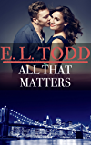 All That Matters (Forever and Ever #46)