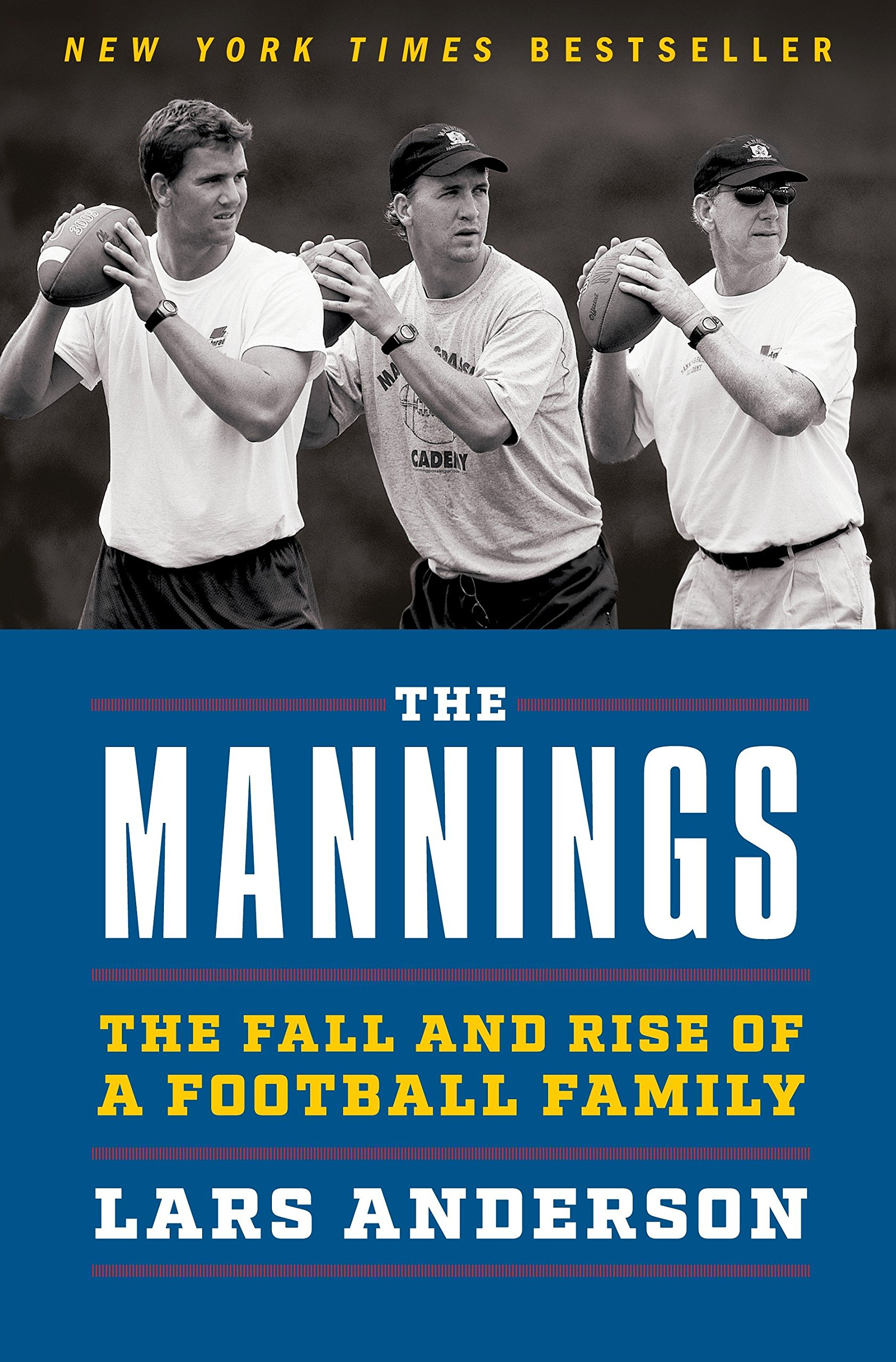 The Mannings: The Fall and Rise of a Football Family: Amazon.co.uk: Lars  Anderson: 9781101883822: Books
