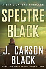 Spectre Black (Cyril Landry Thriller) Kindle Edition