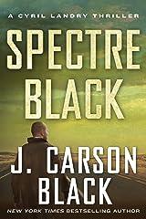 Spectre Black (Cyril Landry Thriller Book 3) Kindle Edition