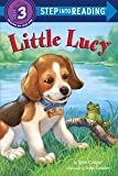 Little Lucy: Step 3 (Step into Reading)
