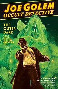 Joe Golem: Occult Detective Volume 2--The Outer Dark