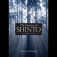 The Essence of Shinto: Japan's Spiritual Heart (English Edition)