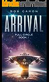 Arrival (Full Circle Book 1)