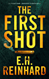 The First Shot (Lieutenant Kane - Dedicated to Death Series Book 1)