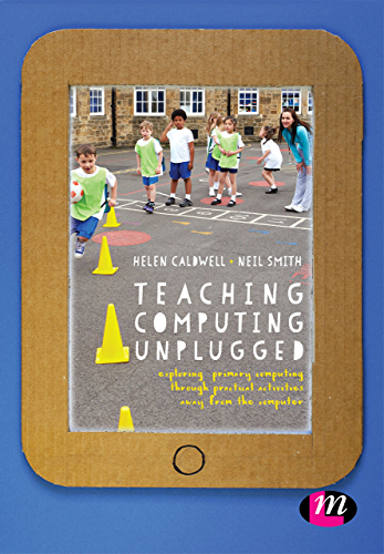 Teaching Computing Unplugged in Primary Schools: Exploring primary computing through practical activities away from the computer (English Edition)