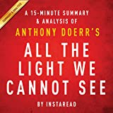 All the Light We Cannot See by Anthony Doerr: A 15-minute Summary & Analysis