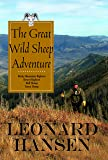 The Great Wild Sheep Adventure -- Hunting Rocky Mountain Bighorn, Desert Bighorn, Dall and Stone Sheep