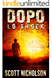 Lo Shock: Un thriller post-apocalittico (Dopo Vol. 1)