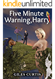 Five Minute Warning, Harry (A Raucous Tom Sharpe Style Comedy)