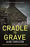 Cradle to Grave: DI Marjory Fleming Book 6