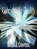 Gateway to Reality (Reality Series Book 1)