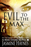 Evil to the Max ( Max Starr Series, Book 2, a sensual paranormal romance mystery)