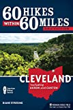 60 Hikes Within 60 Miles: Cleveland: Including Akron and Canton
