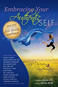 Embracing Your Authentic Self: Women's Intimate Stories of Self-Discovery & Transformation