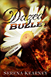 Dazed Bullet (Scarred Bullet Series Book 1)