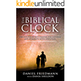 The Biblical Clock: The Untold Secrets Linking the Universe and Humanity with God's Plan (Inspired Studies)