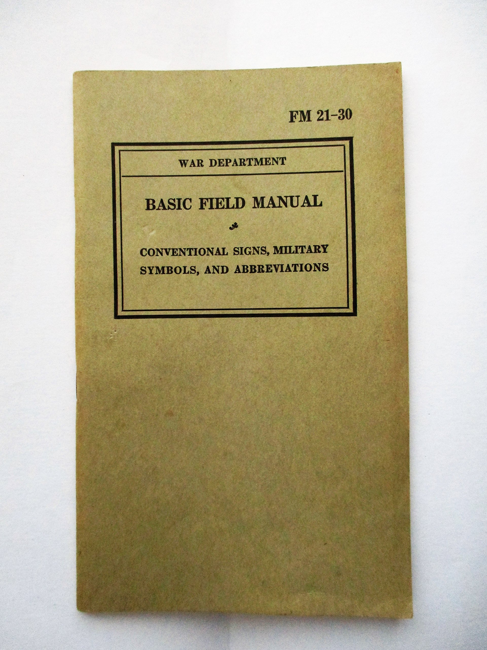 Basic Field Manual Conventional Signs, Military Symbols, and
