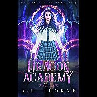 Dragon Academy: A Paranormal Fantasy Academy Series (Dragon Riders Academy Book 1) (English Edition)