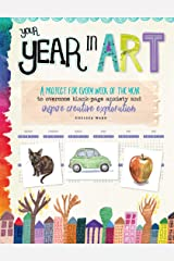 Your Year in Art:A project for every week of the year to overcome blank-page anxiety and inspire creative exploration Kindle Edition