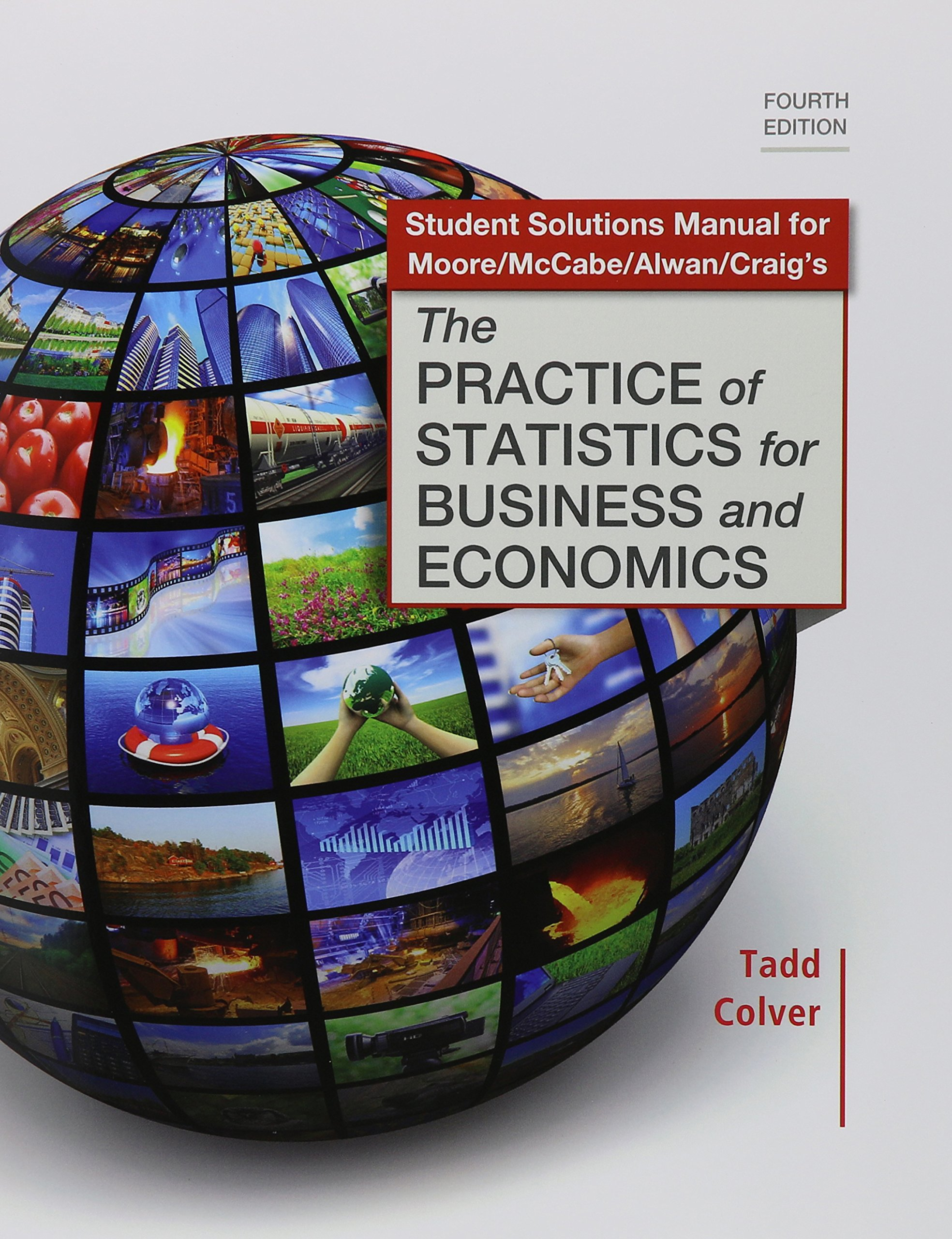 Student Solutions Manual for the Practice of Statistics for Business and  Economics: David Moore, George P. McCabe, Layth Alwan: 9781464132162: Books  ...