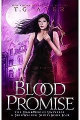 Blood Promise: A SkinWalker Novel #4: A DarkWorld Series (DarkWorld-SkinWalker) Kindle Edition