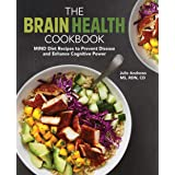 The Brain Health Cookbook: MIND Diet Recipes to Prevent Disease and Enhance Cognitive Power