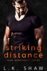 Striking Distance (Love Undercover Book 2) Kindle Edition