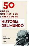 50 cosas que hay que saber sobre Historia del mundo (Spanish Edition)