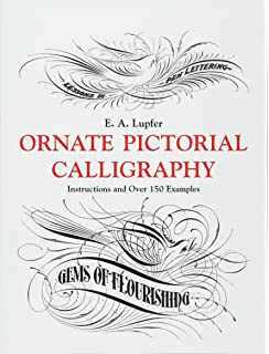 Ornate Pictorial Calligraphy Instructions And Over 150 Examples Lettering Typography