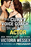 The Curvy Voice Coach and the Billionaire Actor (He Wanted Me Pregnant! Book 13)