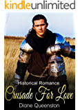 Historical Romance: Crusade For Love (Historical Romance) (New Adult Comedy Romance Short Stories)