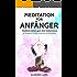 MEDITATION für Anfänger: Meditieren lernen, ganz ohne Vorkenntnisse - Ein Übungsbuch für mehr Gelassenheit und Wohlbefinden