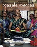 Masala Mamas: Recipes and stories from Indian women changing their communities through food and love