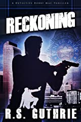 Reckoning: A Hard Boiled Murder Mystery (A Detective Bobby Mac Thriller Book 3) Kindle Edition