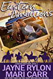 Eastern Ambitions (Compass Brothers Book 3)