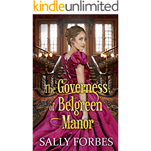 The Governess of Belgreen Manor: A Clean & Sweet Regency Historical Romance Book