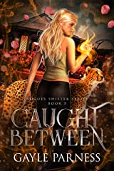 Caught Between (Rogues Shifter Series Book 5) Kindle Edition