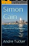Simon Cain: The Rise of Black River