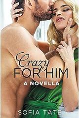 Crazy for Him: A Novella Kindle Edition