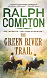The Green River Trail: The Trail Drive, Book 13 (Ralph Compton Novels 12)