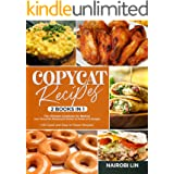 COPYCAT RECIPES: The Ultimate Cookbook for Making Your Favourite Restaurant Dishes at Home on a Budget. +180 Quick and Easy t