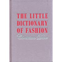 Dior, C: Little Dictionary of Fashion: A Guide